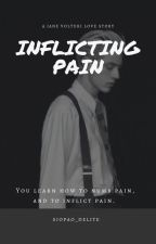 Inflicting Pain- A Jane Volturi Love Story by Topiaa102503