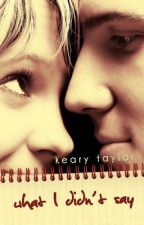 What I Didn't Say - Keary Taylor by DreamBigThinkBig3426
