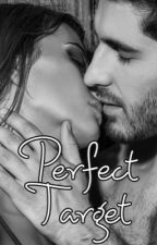 Perfect Target (ON HOLD) by author_anastasia