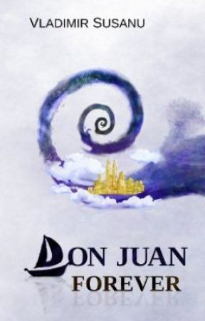Don Juan Forever -- Canto The First by donjuanforever