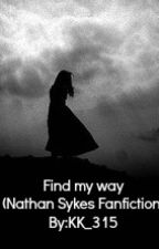 Find My Way (Nathan Sykes Fanfic) by KK_315