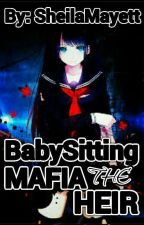 BabySitting The MAFIA HEIR [HIATUS] by SheilaMayett