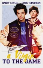 A Virgin to the Game [larry stylinson] by versatilestyles