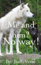 Me and him? No way! by BuffyVerse