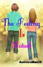 The Feeling Is Mutual ( One Shot Story ) by angel_shvnsh