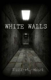 White Walls by FeelMyHeart232
