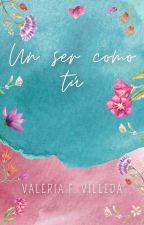 Un Ser Como Tú by ArumaValeria