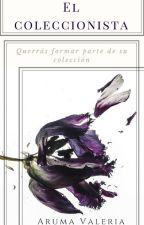 El Coleccionista by ArumaValeria