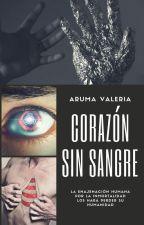 Corazón sin sangre by ArumaValeria