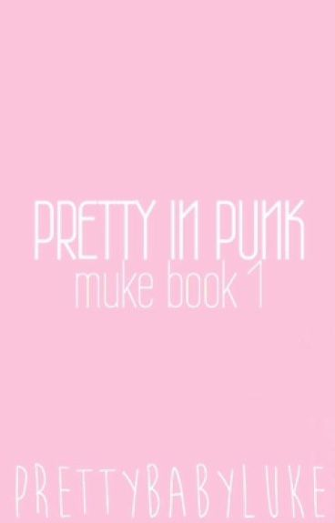 Pretty In Punk {Muke}