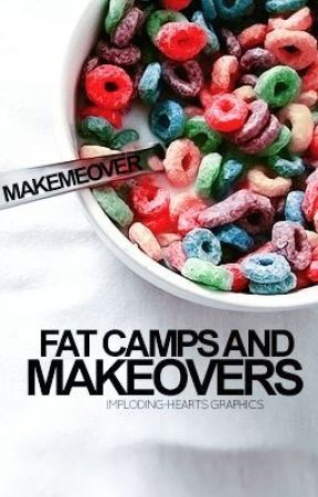 Fat Camps and Makeovers [COMPLETED] by makemeover