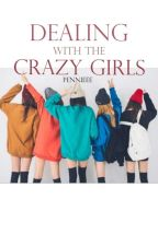 Dealing w/ The Crazy Girls (COMPLETED) by Potatobanaaa