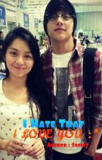 I HATE THAT I LOVE YOU [ KathNiel One Shot Story ] by fangirlfrvr