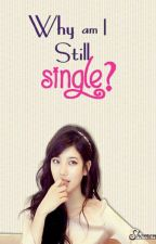 Why Am I Still Single? by Shemenea