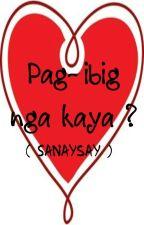 Pag-ibig nga ba? by AxeLa-eAm