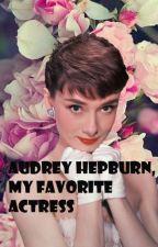 Audrey Hepburn, my favorite actress by AudreyLansbury