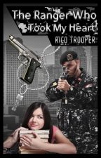 The Ranger Who Took My Heart by RicoTrooper
