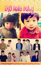 [DROP] [EXO] [TEEN TOP] Hello Baby by Vkook_KaiYuan_4ever
