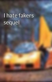 I hate fakers sequel by readingfanatic