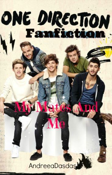 My mates and me (One direction fanfiction)