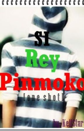 Si REY PIN MOKO ^__^ (one shot) by KeiiStar