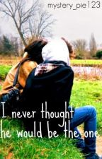 I Never Thought He Would Be The One (COMPLETED)(EDITED) by BookGenius1231014