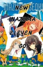 New! Inazuma Eleven Go! (Resubido) by -Random_Account-