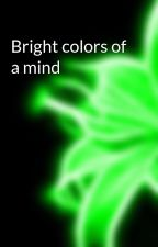 Bright colors of a mind by Luminous_lush