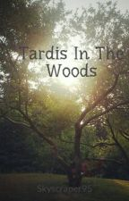 Tardis In The Woods by Skyscraper95