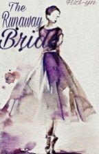 The Runaway Bride (EDITED) by Hzl-yn