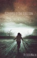 Kidnapped By One Direction by xFallingUpx