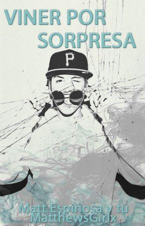 Viner Por Sorpresa (Matt Espinosa y tú) ||EDITANDO|| by MatthewsGirlx