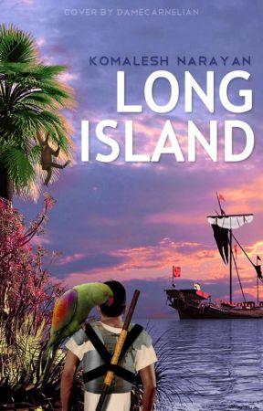 Long Island - Chapter 19: Calm before the storm - Wattpad