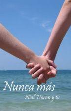 Nunca más (Niall Horan y tu) by ImAWeirdPenguin