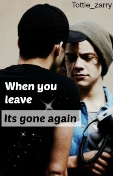 When you leave its gone again (Zarry one shot) by Tottie_Zarry