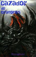 Cazador De Dragones by megalector