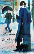 The world belongs to the courageous (Johnlock) by StrawberryKelly