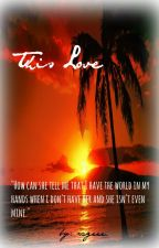 This Love by rageee_