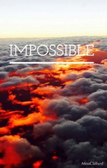 Impossible. || Luke H. ( Réécriture )