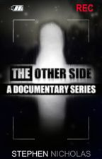 The Other Side: A Documentary Series (#1) by Stephen_Nicholas