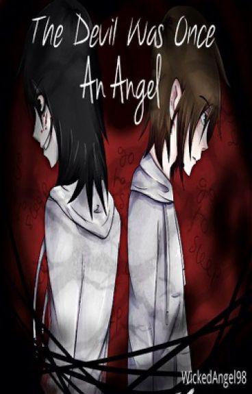 The Devil Was Once An Angel~ (Jeff The Killer Love Story)