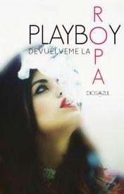 Playboy, devuélveme la ropa © [#1, #2 y #3]