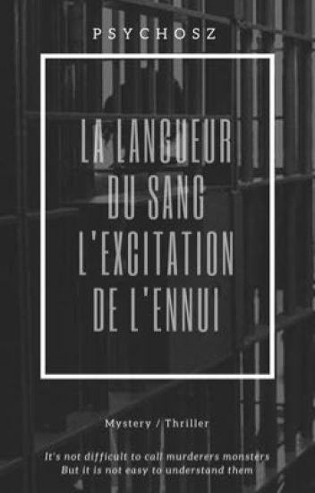 La Langueur du Sang, L'Excitation de l'Ennui [Terminé, en correction]