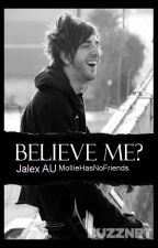 Believe Me? (Jalex, boyxboy) by DownIoad