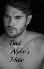 Bad Alpha's Mate by ElodieRenz