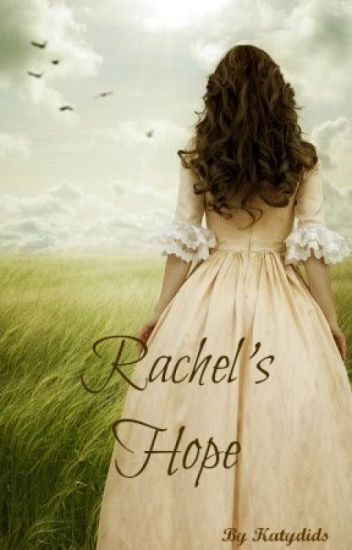 Rachel's Hope (Short Story) - Completed