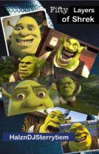 50 Layers of Shrek by HalznDJSterrytiem