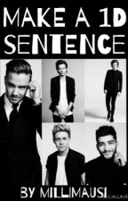 Make a 1D sentence by Millimausi