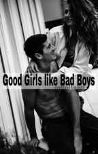 Good Girls Like Bad Boys by -infiniteafi
