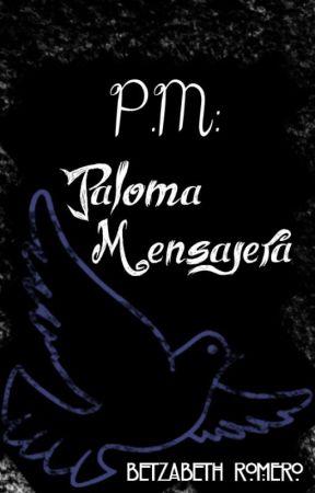 P.M: Paloma Mensajera by Betzabeth_Romero